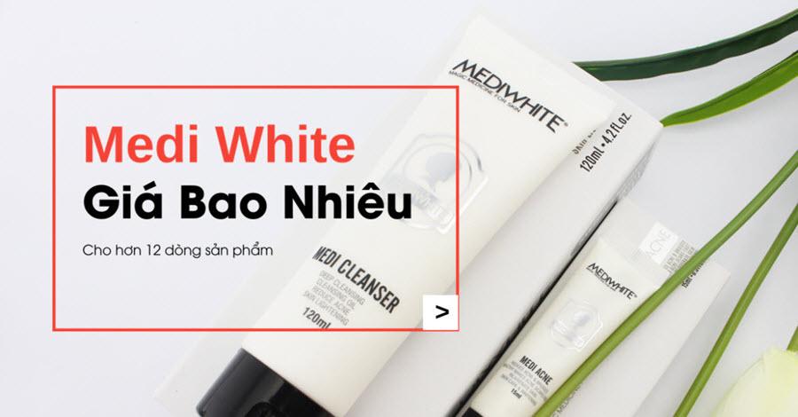 Mỹ phẩm Medi White giá bao nhiêu